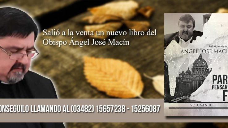 Salió un nuevo libro del Obispo Ángel José Macín