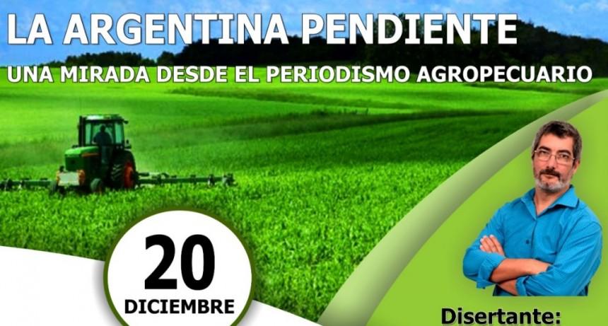 La Argentina pendiente: una mirada desde el periodismo agropecuario